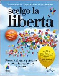 Scelgo la libertà. Di Richard Bandler, Owen Fitzpatrick Alessio Roberti Editore.jpg